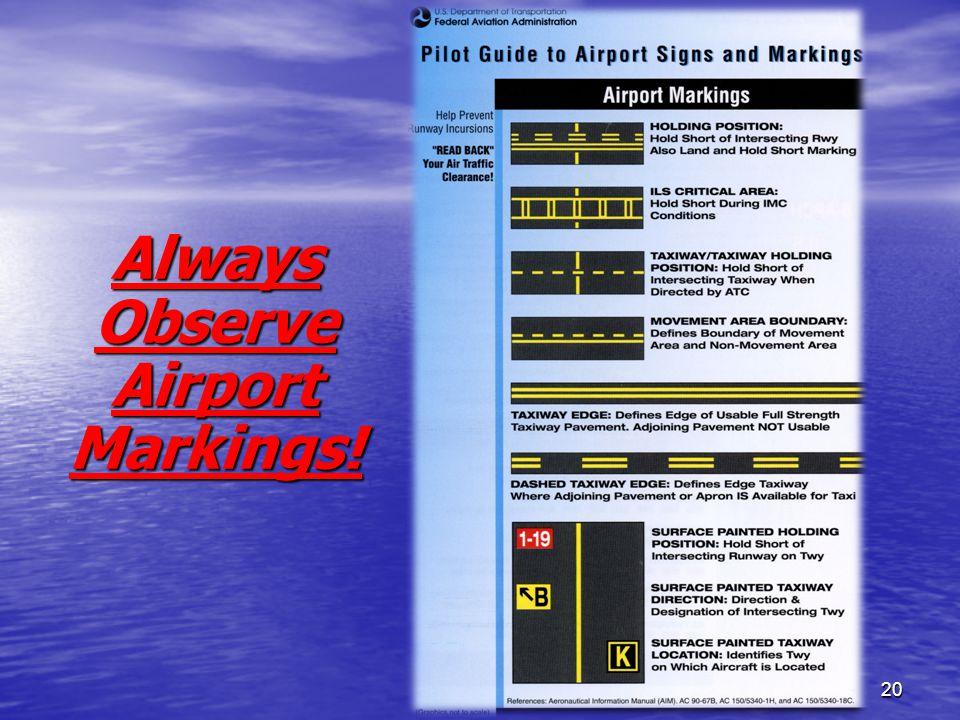 20 Always Observe Airport Markings!