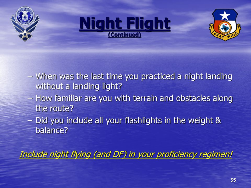 –When was the last time you practiced a night landing without a landing light.