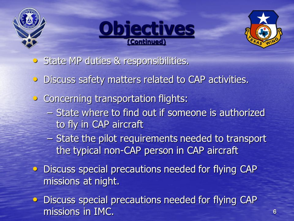 6 Objectives (Continued) State MP duties & responsibilities.