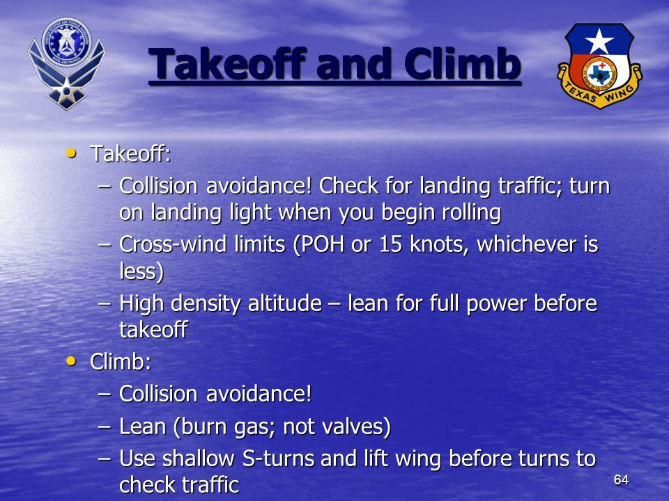 64 Takeoff and Climb Takeoff: Takeoff: –Collision avoidance.