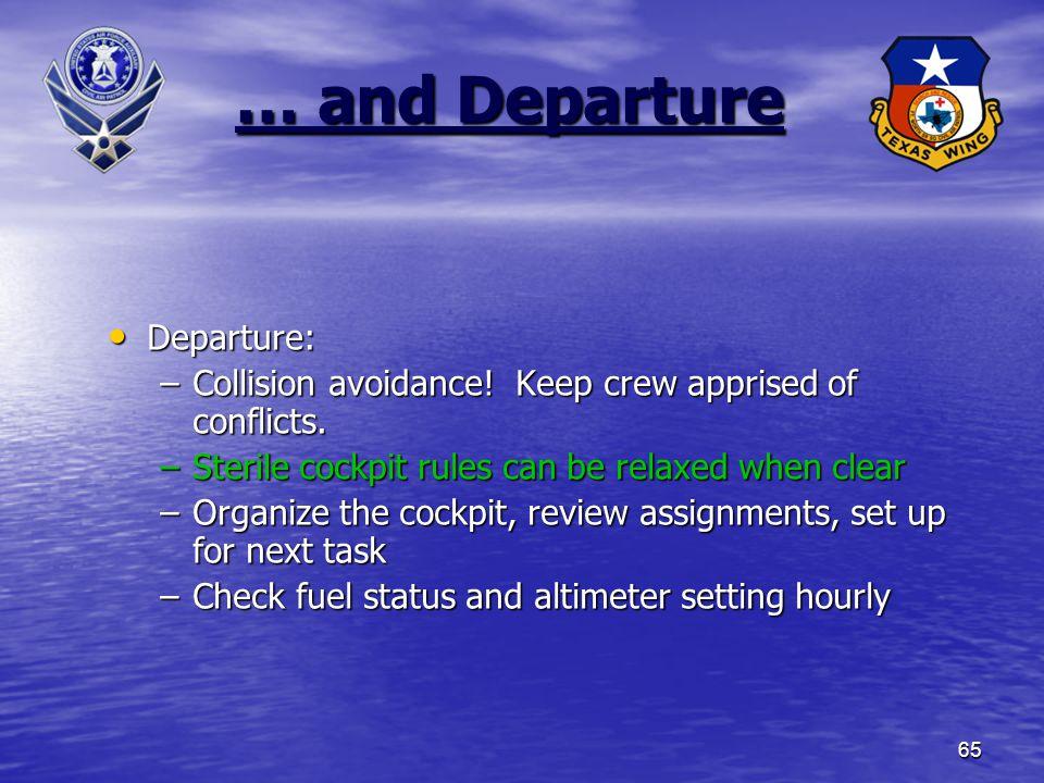65 … and Departure Departure: Departure: –Collision avoidance.
