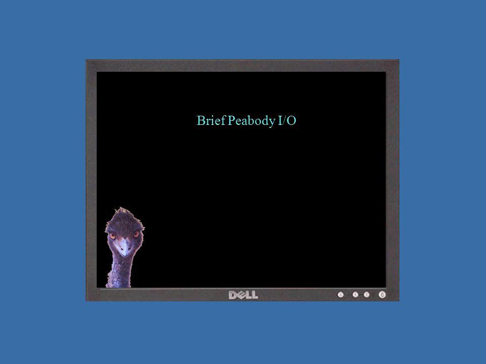 Brief Peabody I/O