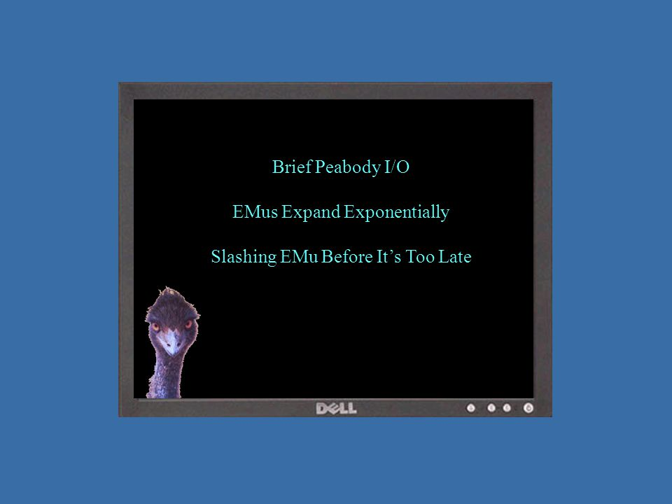 Brief Peabody I/O EMus Expand Exponentially Slashing EMu Before It's Too Late