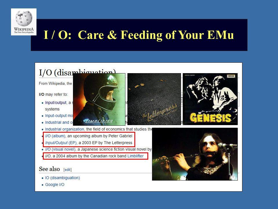 I / O: Care & Feeding of Your EMu
