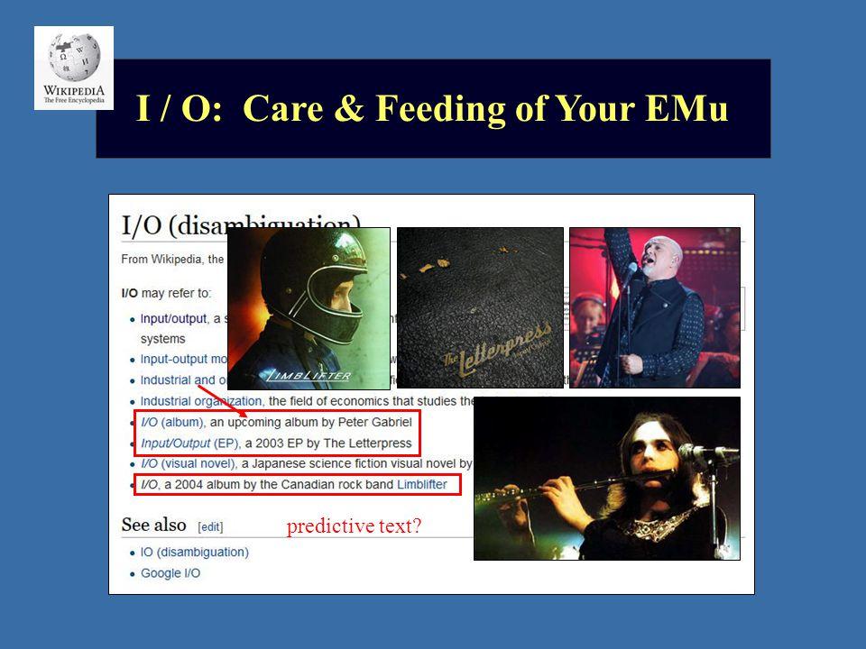 I / O: Care & Feeding of Your EMu predictive text?