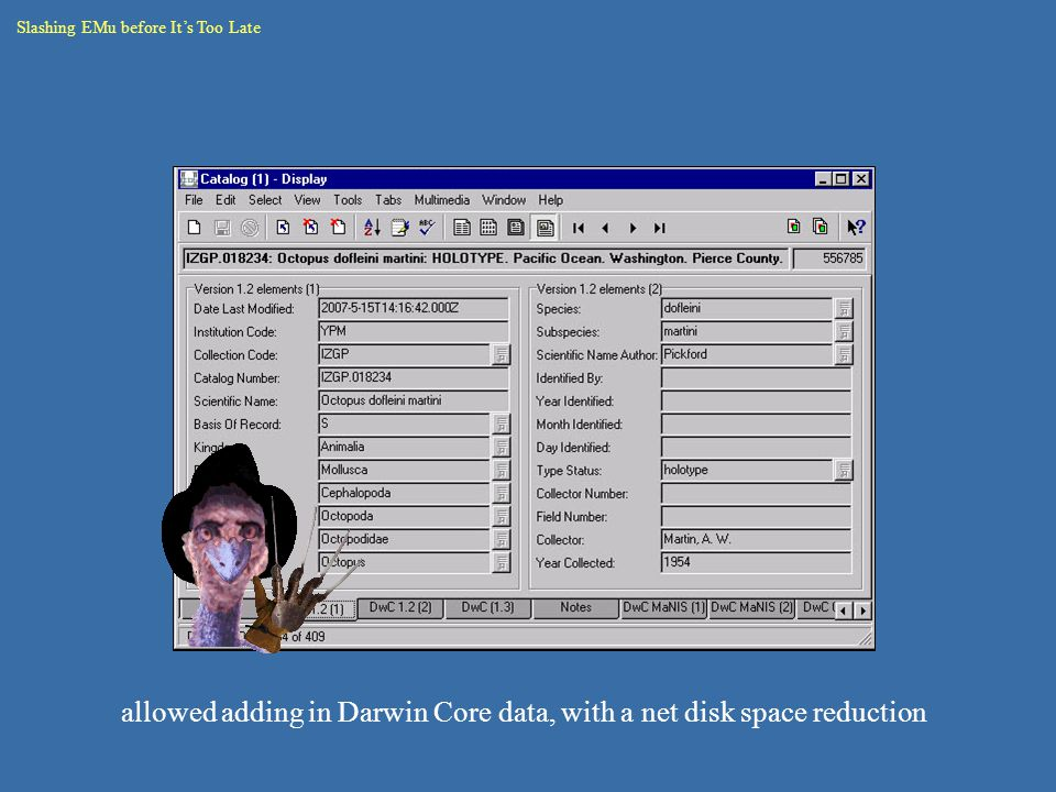 Slashing EMu before It's Too Late allowed adding in Darwin Core data, with a net disk space reduction
