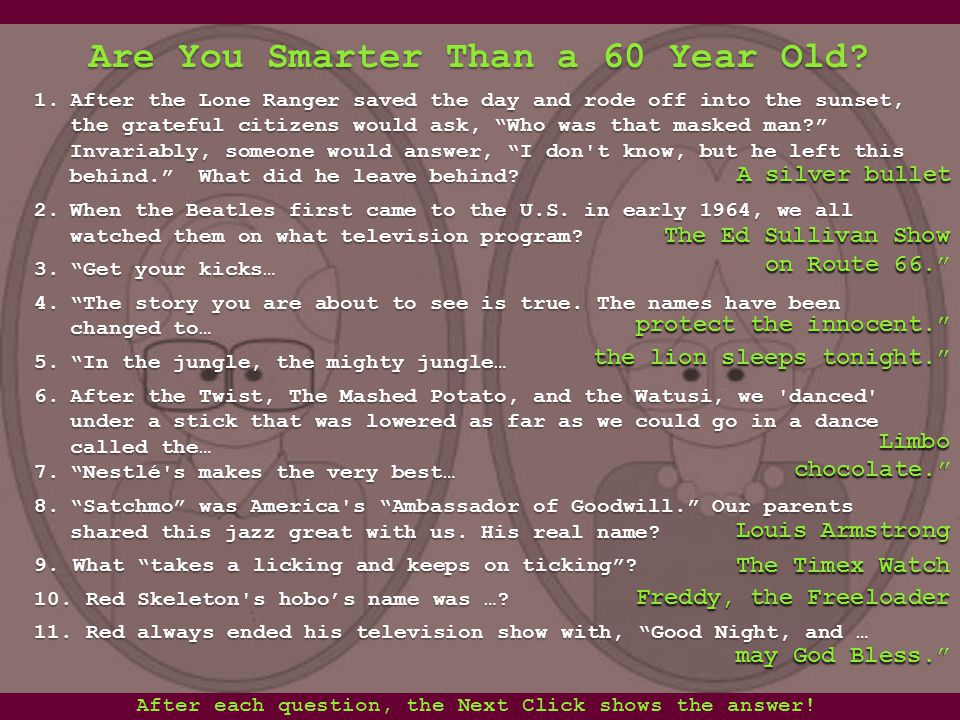 Are You Smarter Than A 60 Year Old. 1.