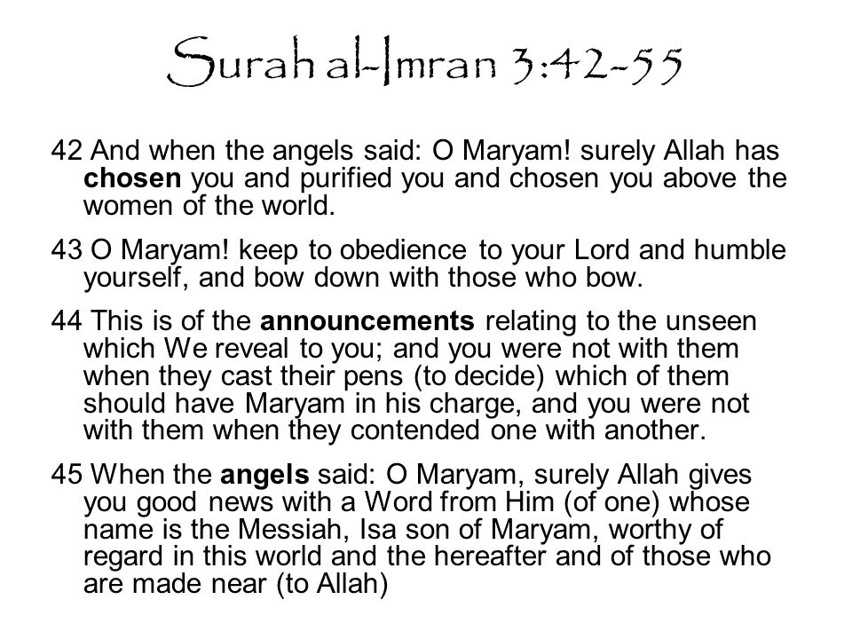 Surah al-Imran 3:42-55 42 And when the angels said: O Maryam.