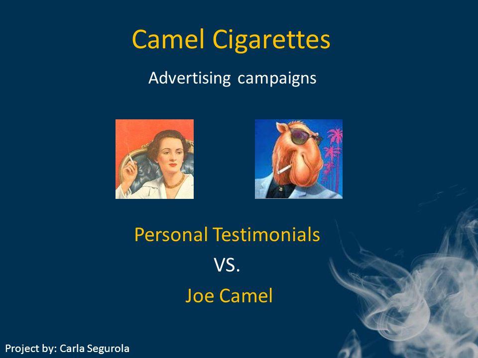 Camel Cigarettes Personal Testimonials VS.