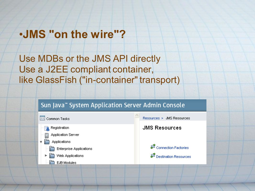 JMS on the wire .
