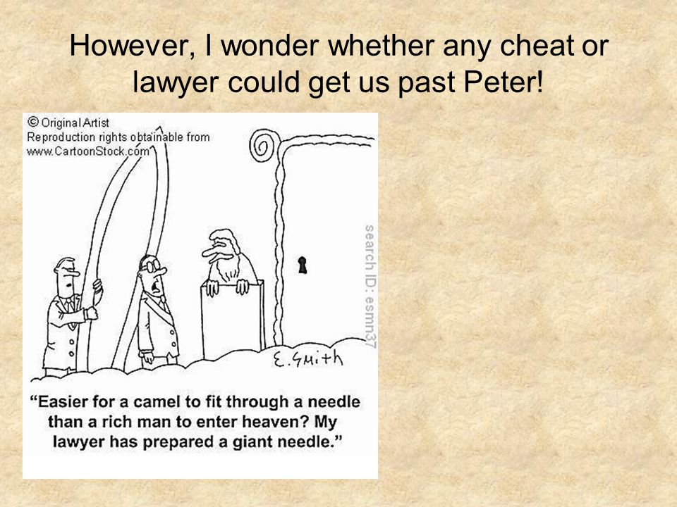 However, I wonder whether any cheat or lawyer could get us past Peter!