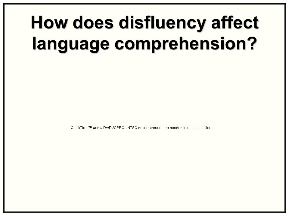 How does disfluency affect language comprehension?
