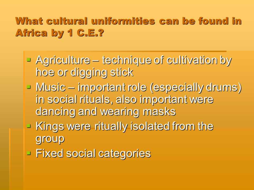 What cultural uniformities can be found in Africa by 1 C.E..