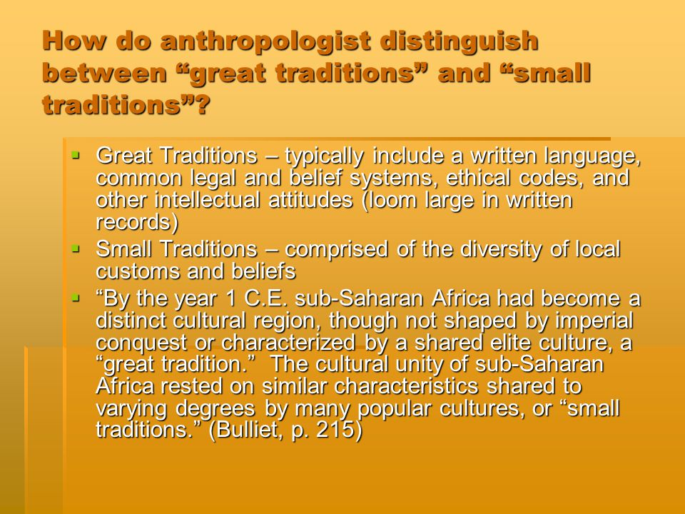 How do anthropologist distinguish between great traditions and small traditions .