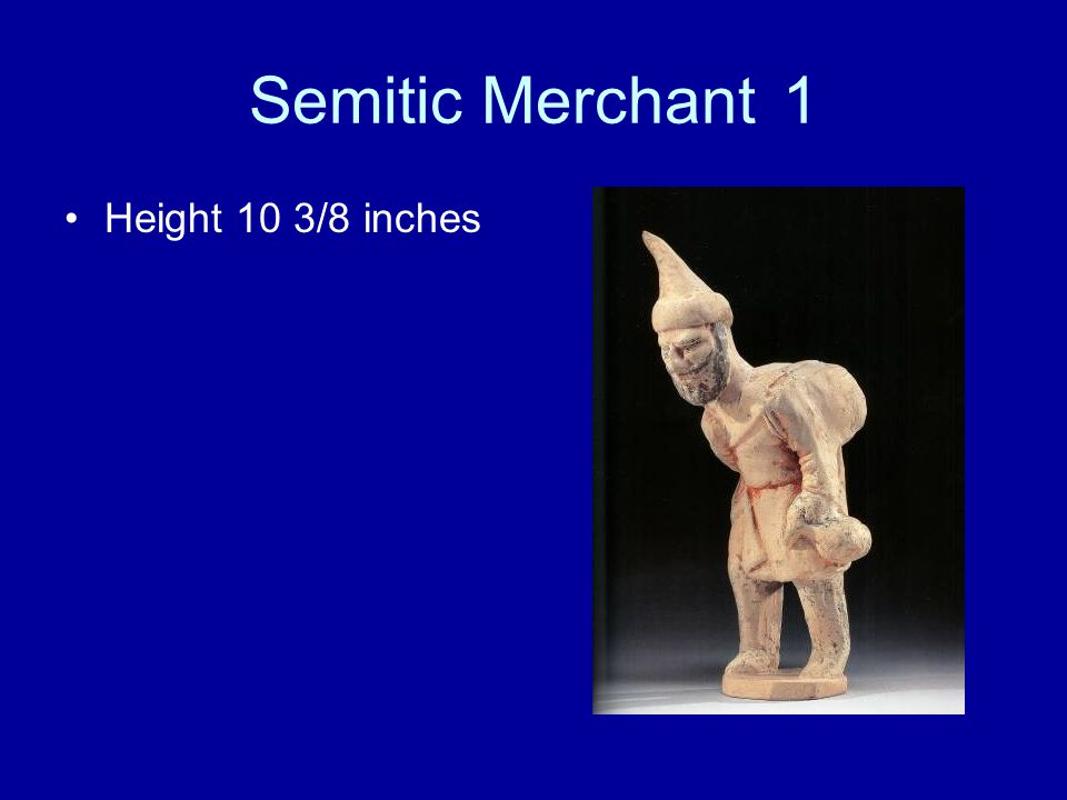 Semitic Merchant1 Height 10 3/8 inches