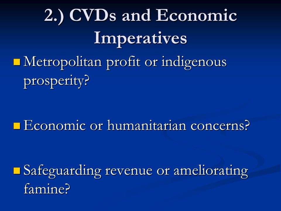 2.) CVDs and Economic Imperatives Metropolitan profit or indigenous prosperity.
