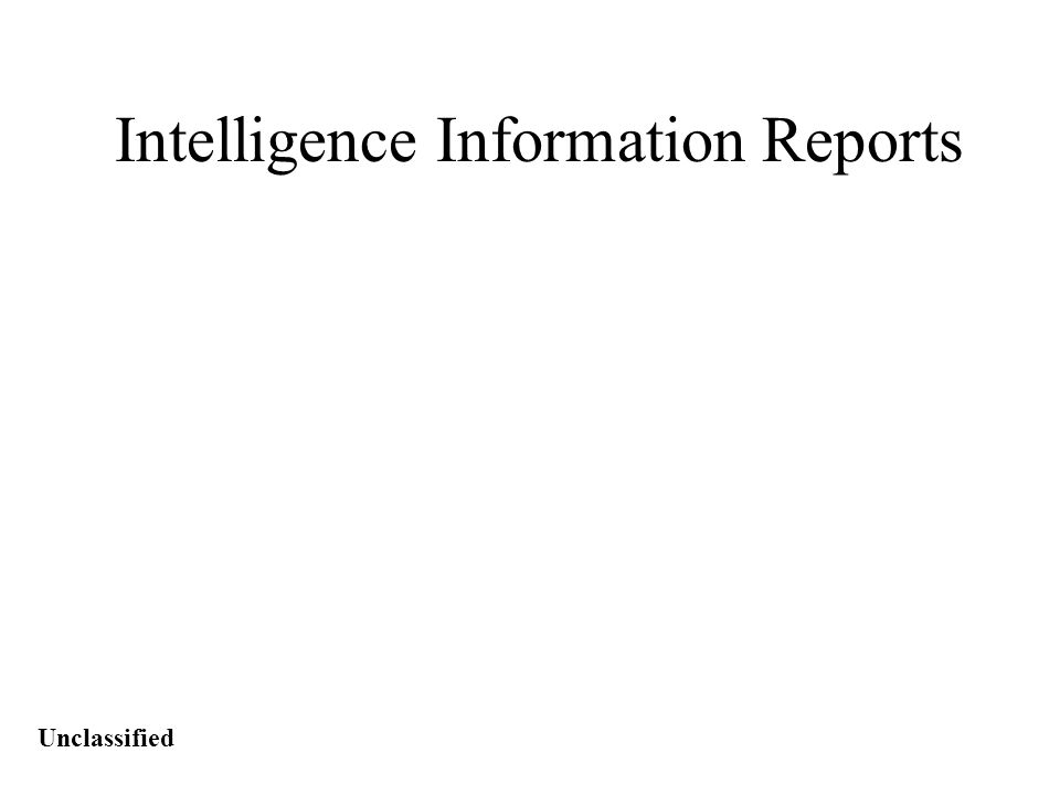 Unclassified Intelligence Information Report Task, Conditions, & Standards Task: To prepare an Intelligence Information Report (IIR).