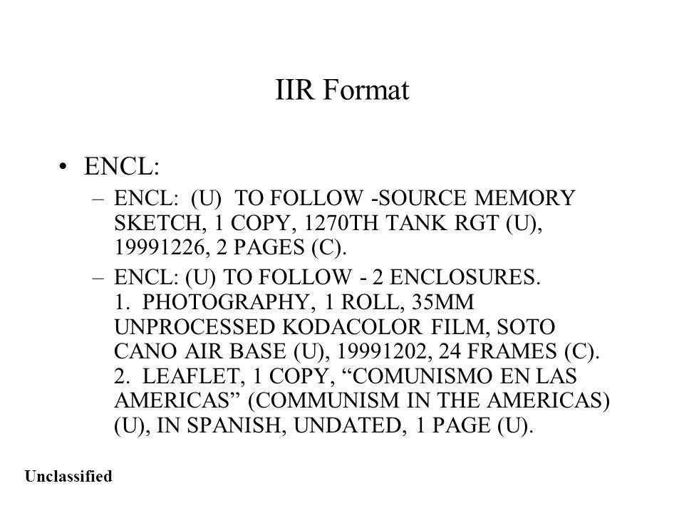 Unclassified IIR Format ENCL: –ENCL: (U) TO FOLLOW -SOURCE MEMORY SKETCH, 1 COPY, 1270TH TANK RGT (U), 19991226, 2 PAGES (C).