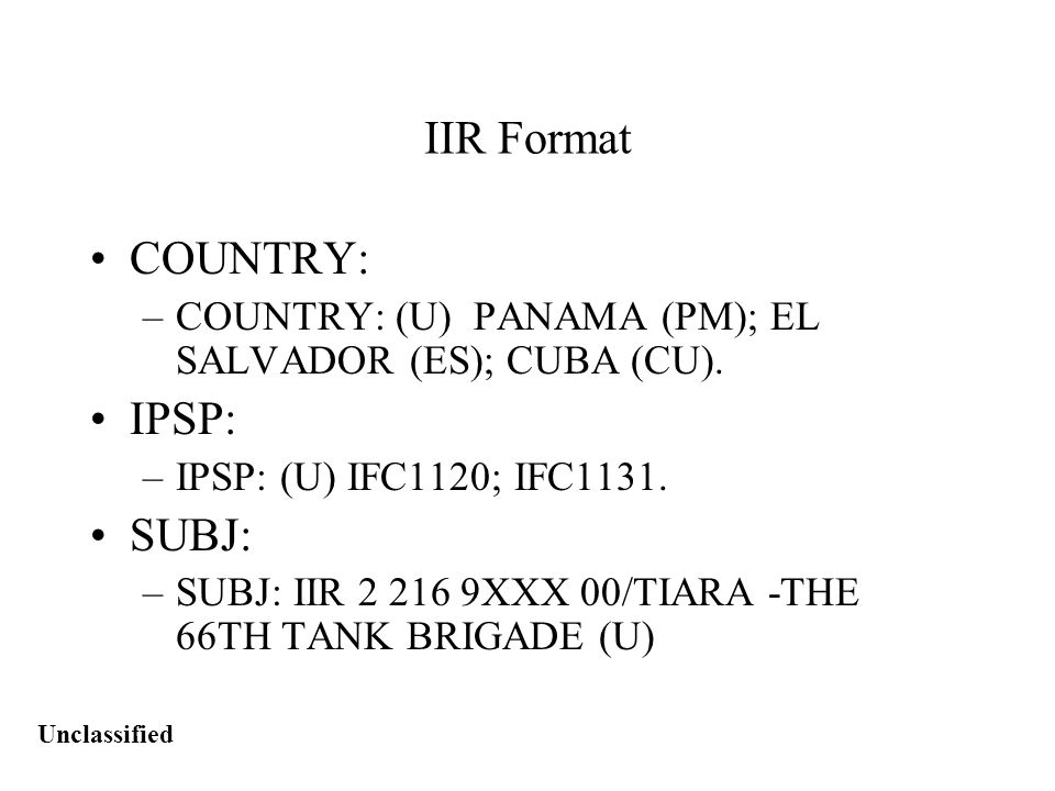 Unclassified IIR Format COUNTRY: –COUNTRY: (U) PANAMA (PM); EL SALVADOR (ES); CUBA (CU).