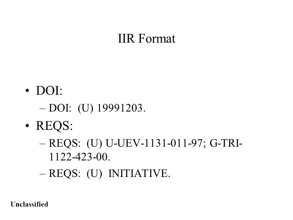 Unclassified IIR Format SOURCE: –SOURCE: (C/NF) //DARM-006-99//AN __________________ WHO HAD DIRECT (INDIRECT) ACCESS TO THE REPORTED INFORMATION.
