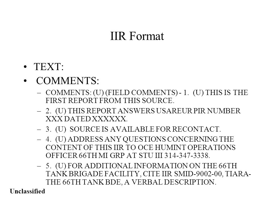 Unclassified IIR Format TEXT: COMMENTS: –COMMENTS: (U) (FIELD COMMENTS) - 1.