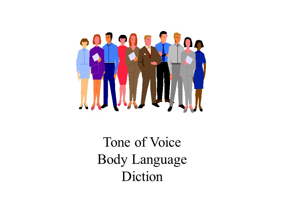 Tone of Voice Body Language Diction