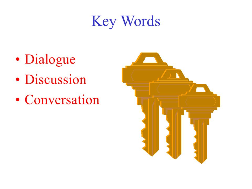 Key Words Dialogue Discussion Conversation