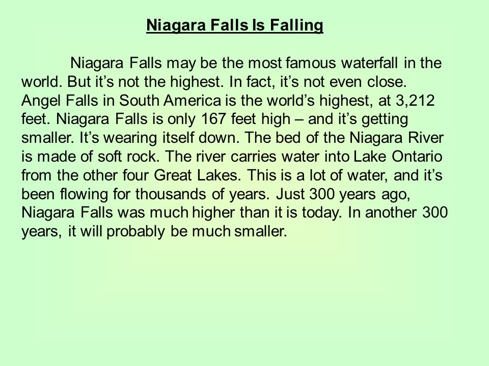 Niagara Falls Is Falling Niagara Falls may be the most famous waterfall in the world.