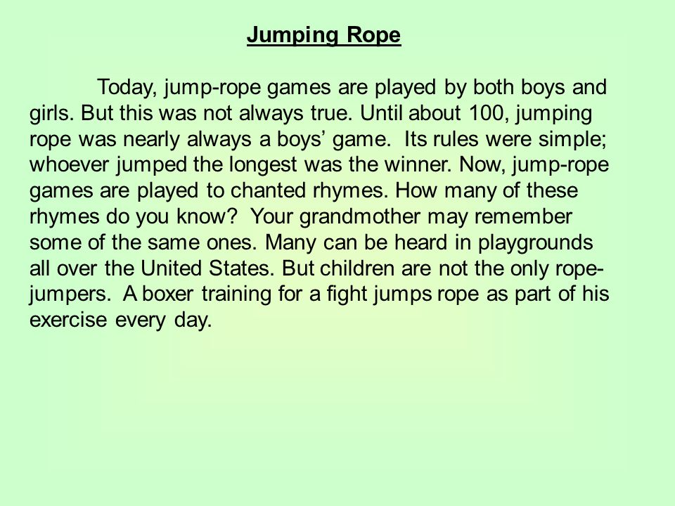 Jumping Rope Today, jump-rope games are played by both boys and girls.