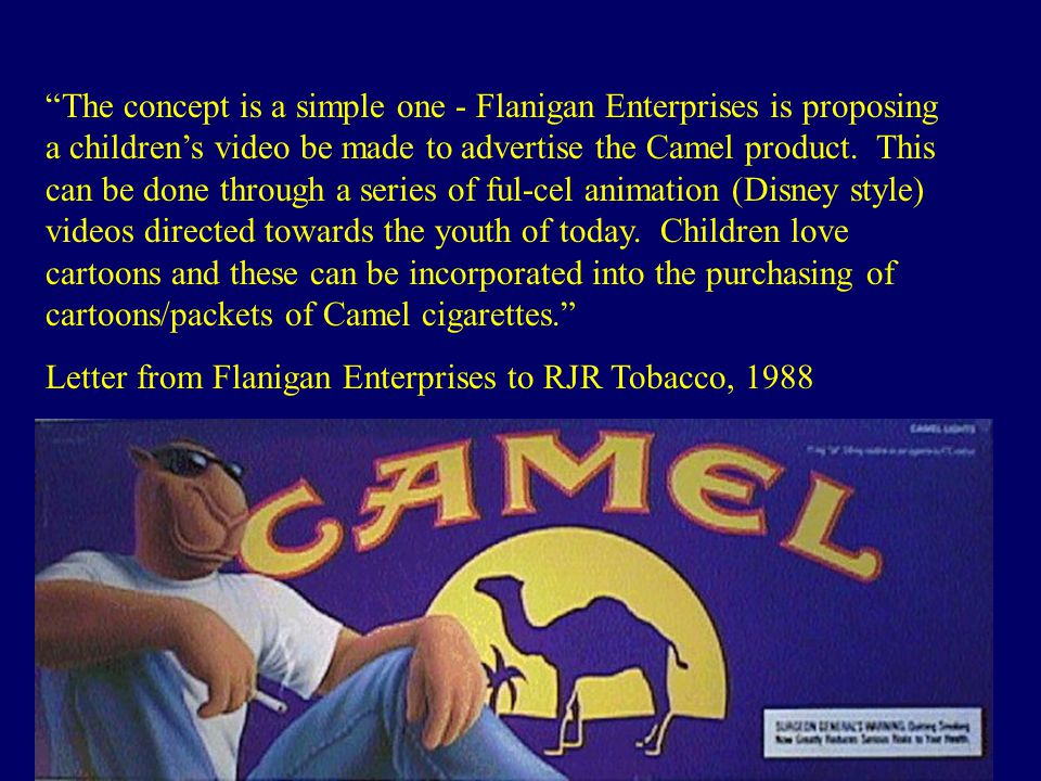 Between 1989 and 1993, when advertising for the new Joe Camel campaign jumped from $27 million to $43 million, Camel's share among youth increased by more than 50 percent, while its adult market share did not change at all.