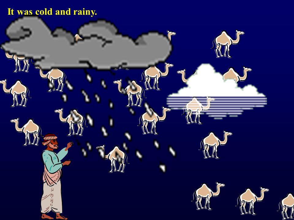 Each day, he counted his camels. This was difficult.