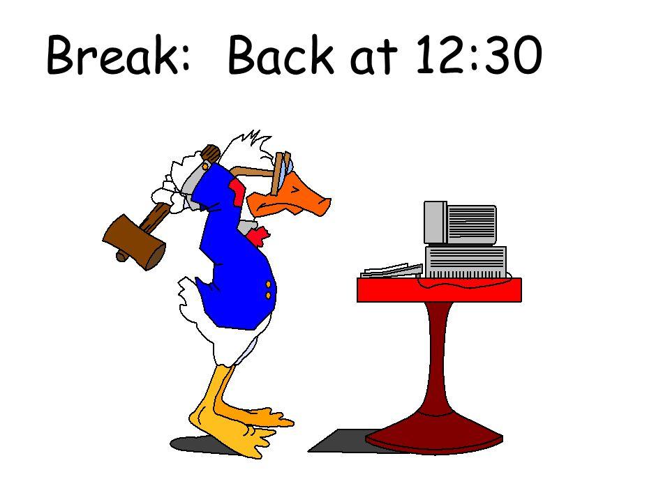 Break: Back at 12:30
