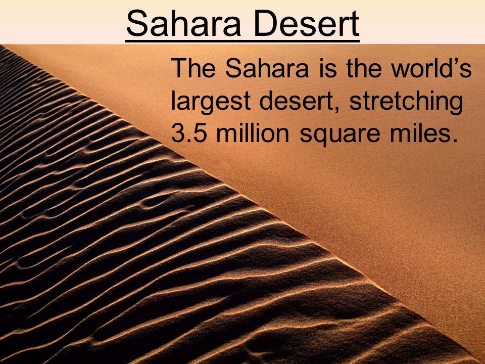 Sahara Desert AAtlantic Ocean on the west AAtlas Mountains and the Mediterranean Sea on the north RRed Sea and Egypt on the east SSudan and the valley of the Niger River on the south.
