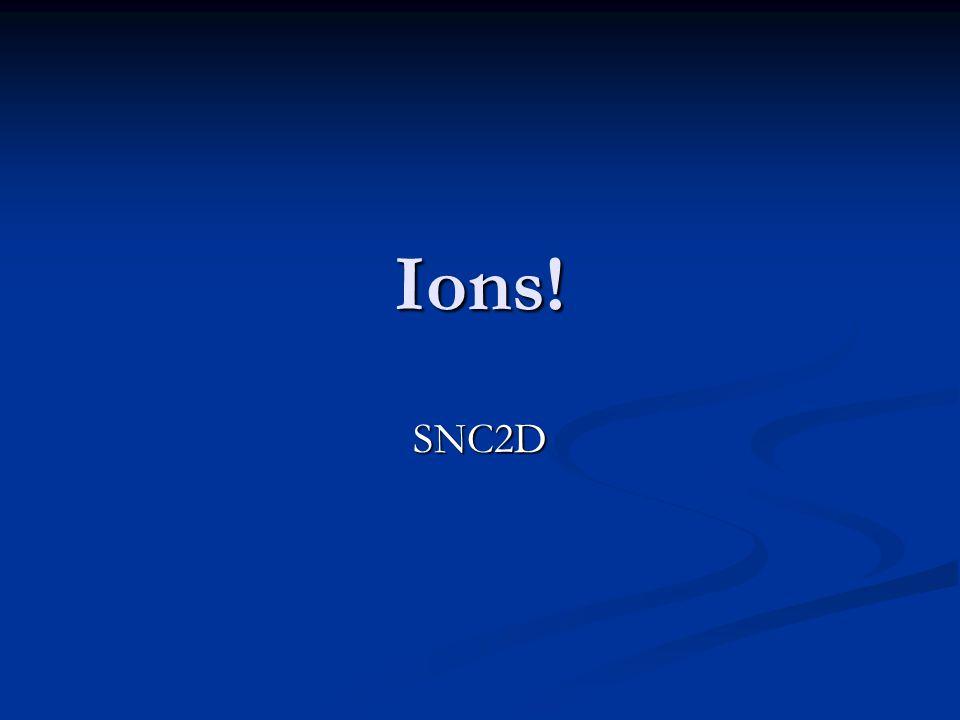 Ions! SNC2D