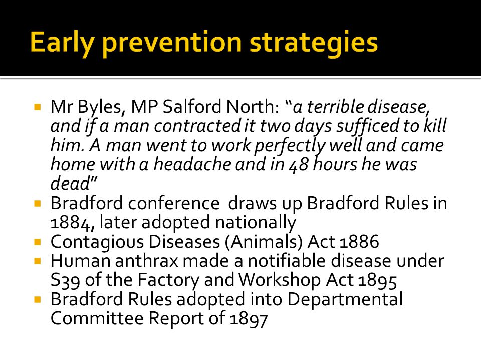  Mr Byles, MP Salford North: a terrible disease, and if a man contracted it two days sufficed to kill him.
