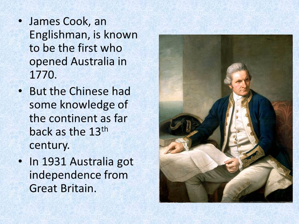 James Cook, an Englishman, is known to be the first who opened Australia in 1770.