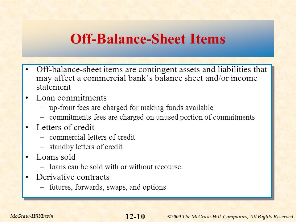 ©2009 The McGraw-Hill Companies, All Rights Reserved 12-10 McGraw-Hill/Irwin Off-Balance-Sheet Items Off-balance-sheet items are contingent assets and