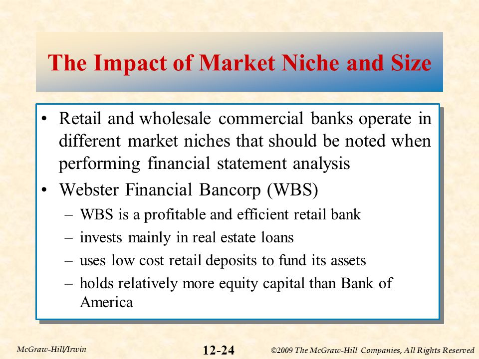 ©2009 The McGraw-Hill Companies, All Rights Reserved 12-24 McGraw-Hill/Irwin The Impact of Market Niche and Size Retail and wholesale commercial banks