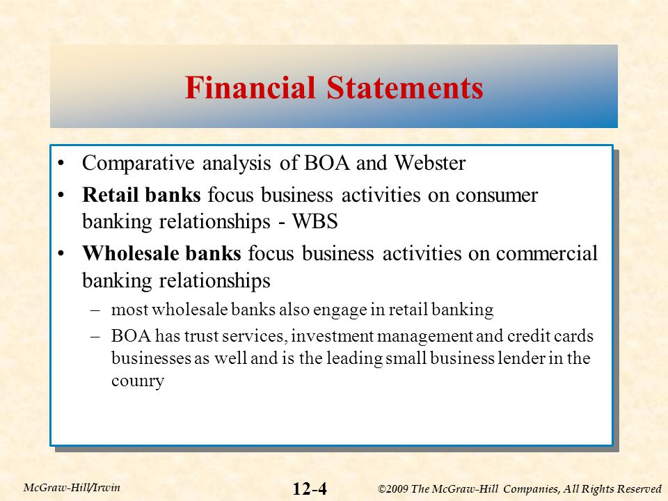 ©2009 The McGraw-Hill Companies, All Rights Reserved 12-4 McGraw-Hill/Irwin Financial Statements Comparative analysis of BOA and Webster Retail banks