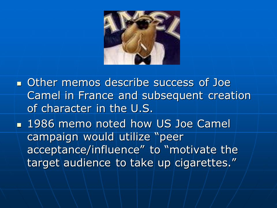 Other memos describe success of Joe Camel in France and subsequent creation of character in the U.S. Other memos describe success of Joe Camel in Fran