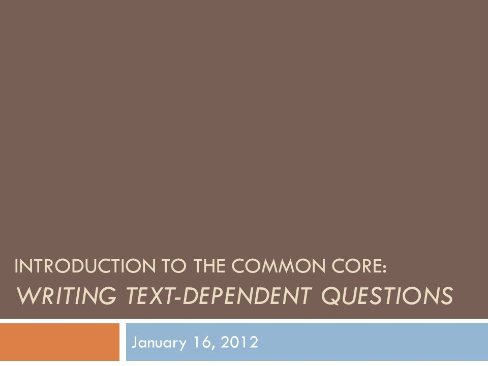 Why Text-Dependent Questions. Students need to have rich and rigorous conversations about text.