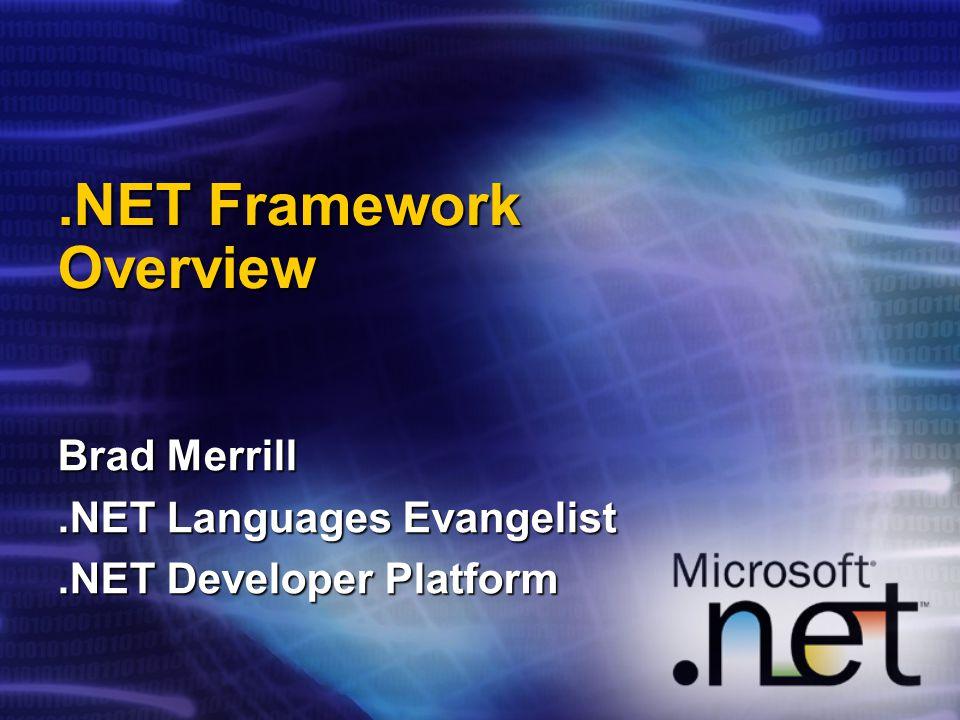Camel Crossings: Perl & the Microsoft.NET Framework Brad Merrill, Microsoft Jan Dubois, ActiveState Eric Promislow, ActiveState