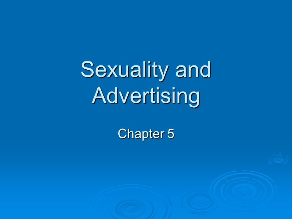 Sexuality and Advertising Chapter 5