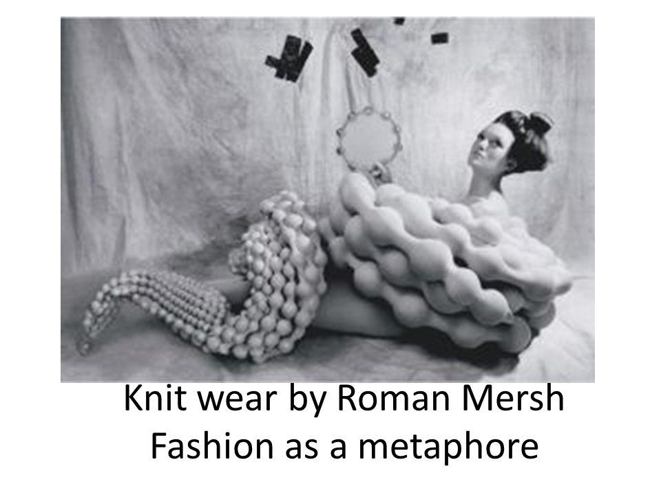 Knit wear by Roman Mersh Fashion as a metaphore