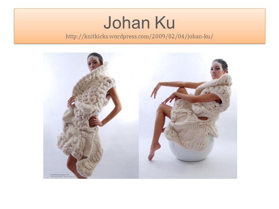 Johan Ku http://knitkicks.wordpress.com/2009/02/04/johan-ku/