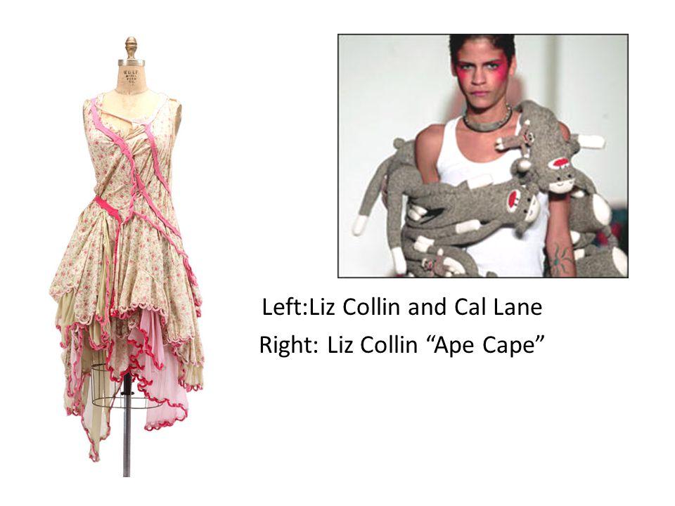 "Left:Liz Collin and Cal Lane Right: Liz Collin ""Ape Cape"""