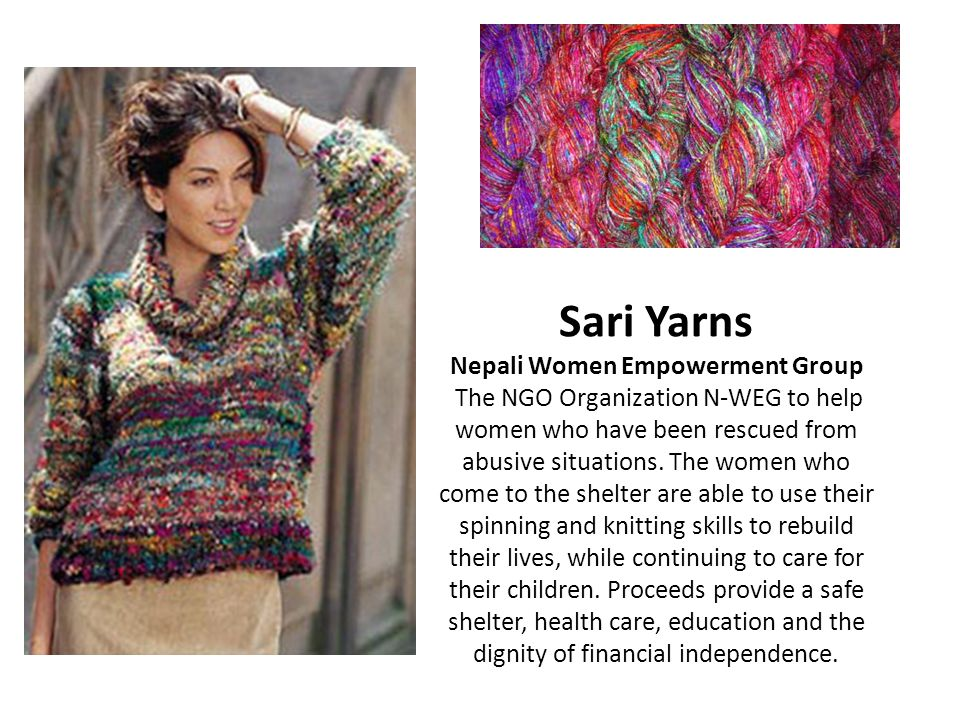Sari Yarns Nepali Women Empowerment Group The NGO Organization N-WEG to help women who have been rescued from abusive situations.