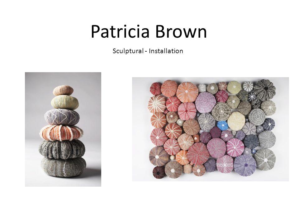Patricia Brown Sculptural - Installation