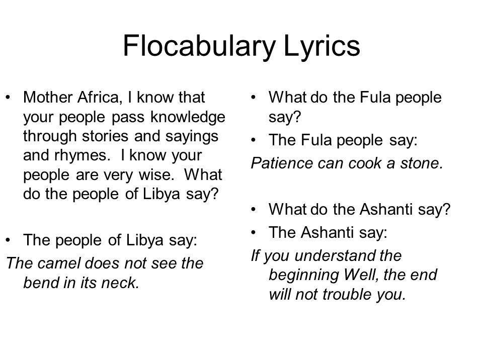 Flocabulary Lyrics Mother Africa, I know that your people pass knowledge through stories and sayings and rhymes.