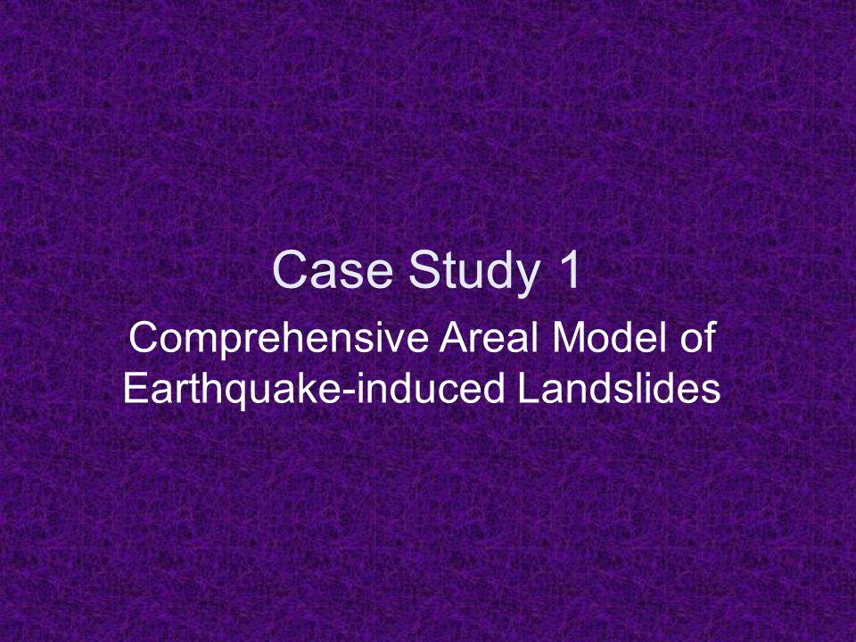 Case Study 1 Comprehensive Areal Model of Earthquake-induced Landslides
